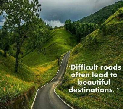 difficult-roads-often-lead-to-beautiful-destinations-quote-1
