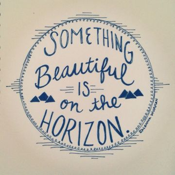 something-beautiful-horizon-funeral-quotes